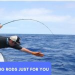 Best Fishing Rods Just for You