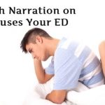 A Thorough Narration On What Causes Your ED
