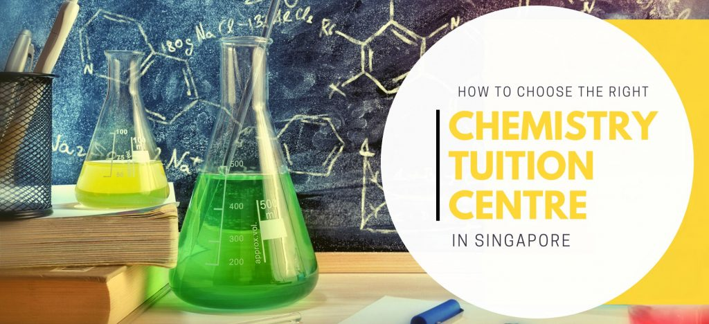 How to choose the Right Chemistry Tuition Centre in Singapore
