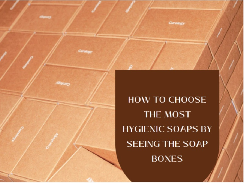 how to choose the most hygienic soaps by seeing the soap boxes