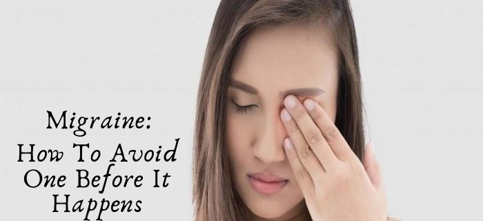 Migraine: How To Avoid One Before It Happens