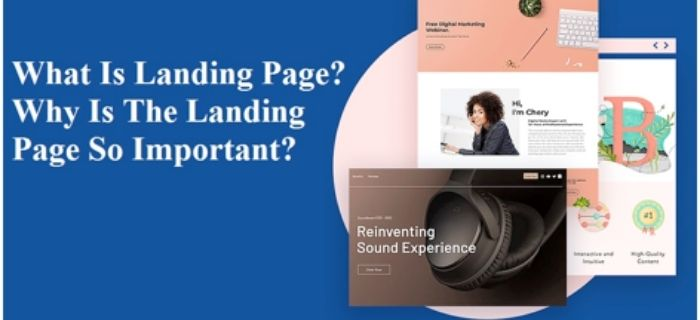 What Is Landing Page? Why Is The Landing Page So Important?