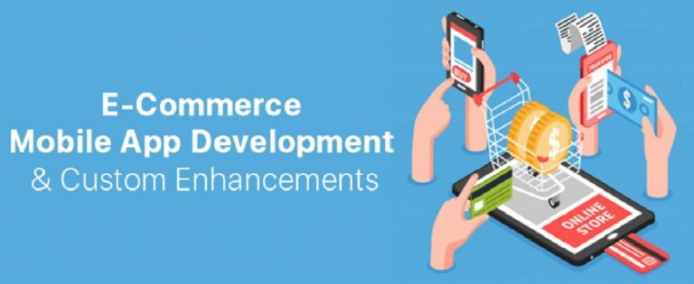 Development of e-commerce mobile applications and custom enhancements