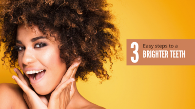 3 Easy Steps to A Brighter Teeth