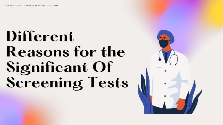 Different Reasons for the Significant Of Screening Tests