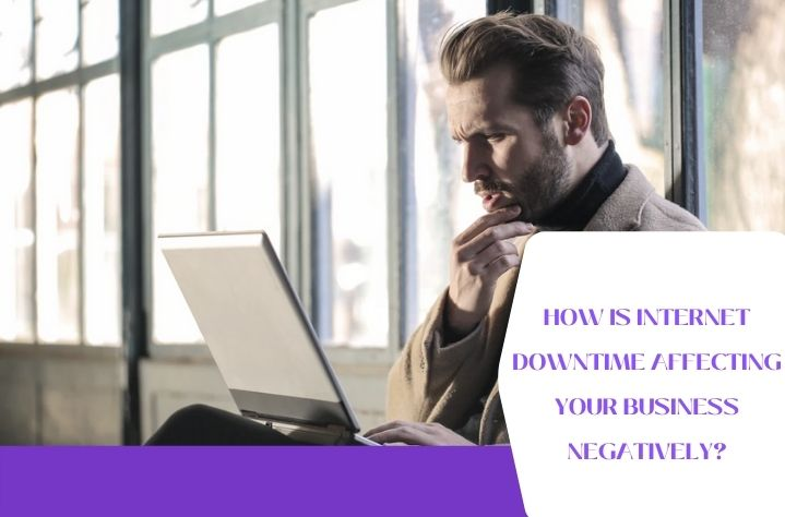How is Internet Downtime Affecting Your Business Negatively