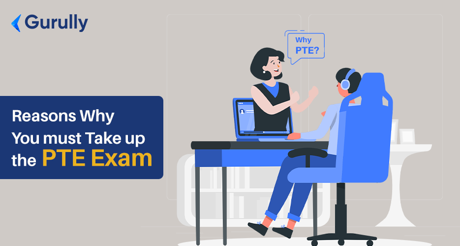 Reasons Why You must Take up the PTE Exam
