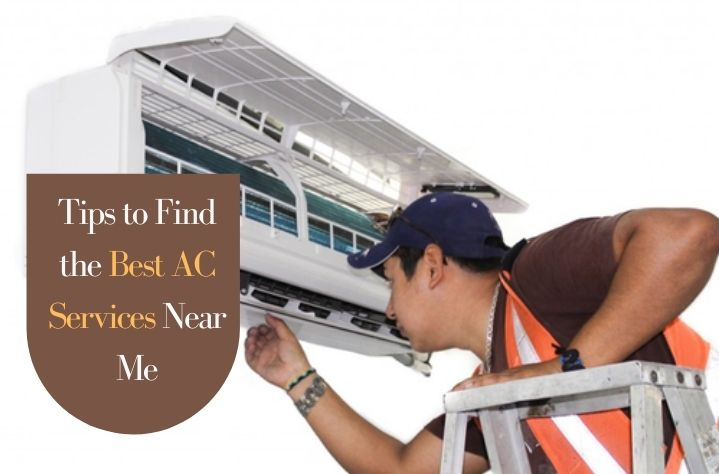 Tips to Find the Best AC Services Near Me