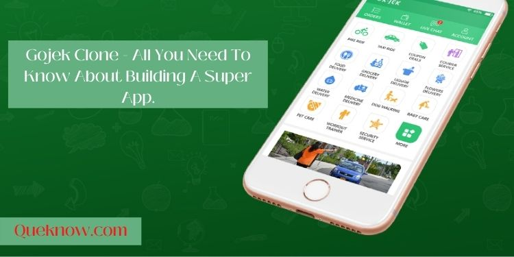 Gojek Clone - All You Need To Know About Building A Super App.