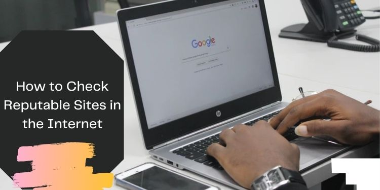 How to Check Reputable Sites in the Internet