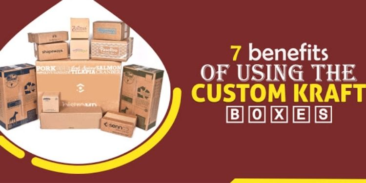Mention 7 Benefits of Using the Custom Kraft Boxes