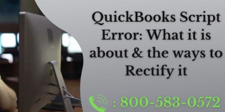 QuickBooks Script Error: What it is about & the ways to Rectify it