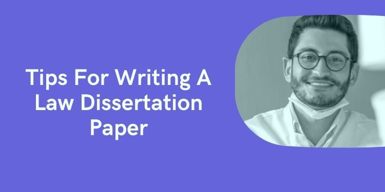 Tips For Writing A Law Dissertation Paper