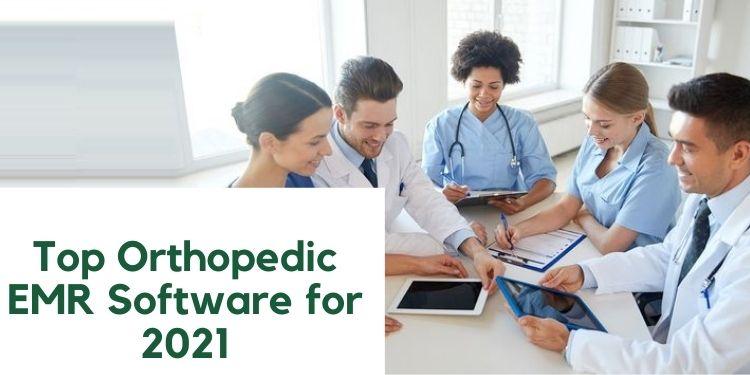 Top Orthopedic EMR Software for 2021