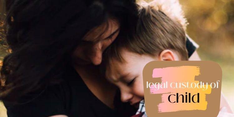 legal custody of child