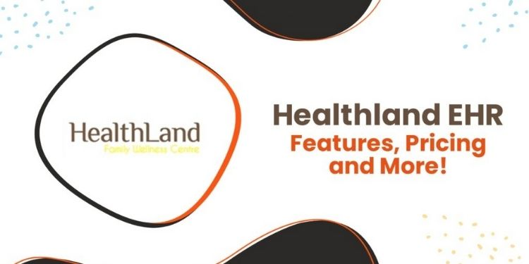 6 Reasons to Fall in Love With Healthland Ehr