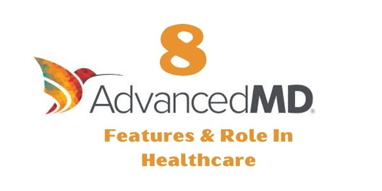 8 Top AdvancedMD EMR Features & Role In Healthcare