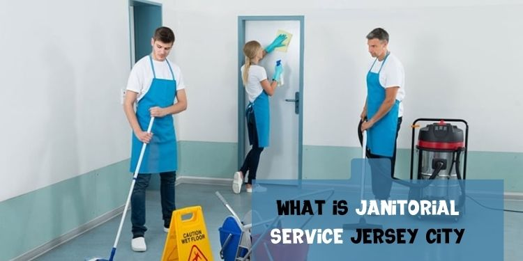 What is janitorial service Jersey City