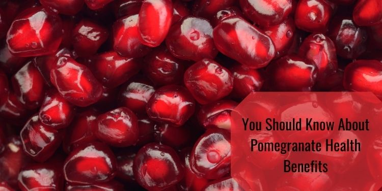 You Should Know About Pomegranate Health Benefits